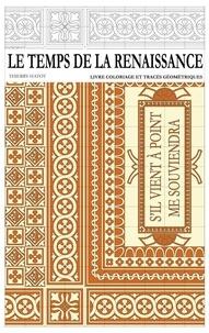 Thierry Hatot - Le temps de la renaissance.