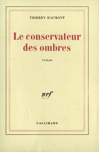 Thierry Haumont - Conservateur des ombres.