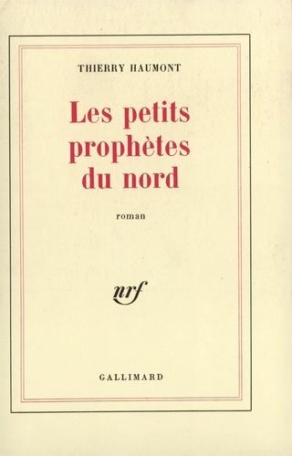 Thierry Haumont - Les petits prophètes du nord.