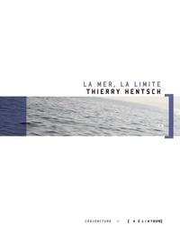 Thierry Hentsch - La mer, la limite.