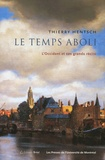 Thierry Hentsch - Le temps aboli - L'Occident et ses grands récits.