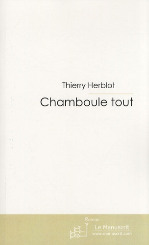 Thierry Herblot - Chamboule tout.