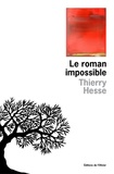 Thierry Hesse - Le roman impossible.