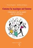 Thierry Heuninck et Mathieu de Muizon - Comme la musique est bonne - 4 histoires sur la santé par la musique.