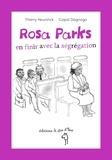 Thierry Heuninck et Gopal Dagnogo - Rosa Parks, en finir avec la ségrégation.