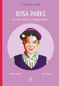 Thierry Heuninck et Gopal Dagnogo - Rosa Parks - En finir avec la ségrégation.