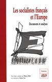 Thierry Hohl - Les socialistes français et l'Europe - Documents et analyses.