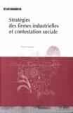 Thierry Hommel - Stratégies des firmes industrielles et contestation sociale.