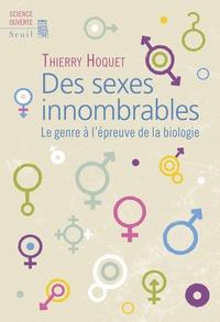 Des sexes innombrables- Le genre à l'épreuve de la biologie - Thierry Hoquet |