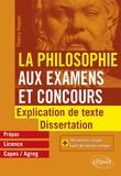 Thierry Hoquet - La philosophie aux examens et concours, prépas, licence, Capes/Agreg - Explication de texte et dissertation.