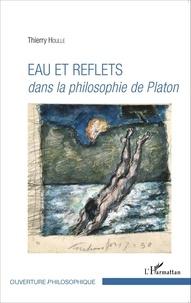 Thierry Houlle - Eau et reflets dans la philosophie de Platon.