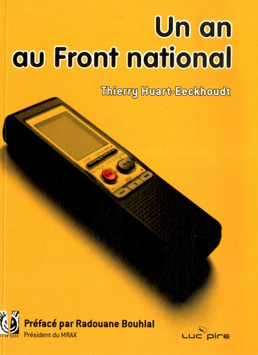 Thierry Huart-Eeckhoudt - Un an au Front National.