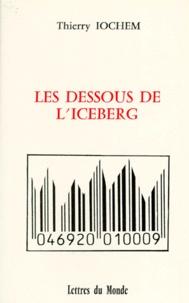 Thierry Iochem - Les dessous de l'iceberg.