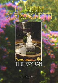 Thierry Jan - Le jardin des Borghetti.