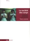Thierry Jandrok - La société des corps - Métaphores, perversions, exterminations.