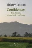 Thierry Janssen - Confidences d'un homme en quête de cohérence.