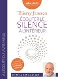 Thierry Janssen - Écouter le silence à l'intérieur - Livre audio 1 CD MP3.