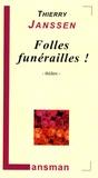 Thierry Janssen - Folles funérailles !.
