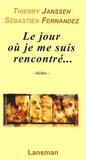 Thierry Janssen - Le jour où je me suis rencontré....