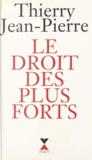 Thierry Jean-Pierre - Le droit des plus forts.