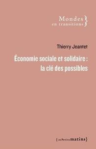 Thierry Jeantet - Economie sociale et solidaire : la clé des possibles.