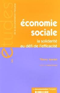 Thierry Jeantet - Economie sociale - La solidarité au défi de l'efficacité.