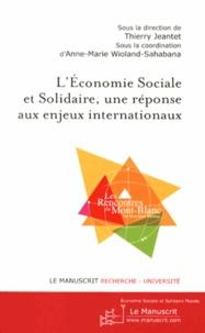 Thierry Jeantet et Anne-Marie Wioland-Sahabana - L'économie sociale et solidaire, une réponse aux enjeux internationaux.