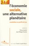 Thierry Jeantet et Jean-Philippe Poulnot - L'économie sociale, une alternative planétaire - Mondialiser au profit de tous.