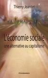 Thierry Jeantet - L'économie sociale - Une alternative au capitalisme.