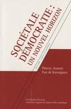 Thierry Jeantet et Yan de Kerorguen - Sociétale démocratie - Un nouvel horizon.
