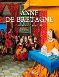 Thierry Jigourel - Anne de Bretagne - Du duché au royaume.