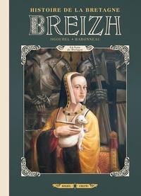 Thierry Jigourel et Christophe Babonneau - Breizh Histoire de la Bretagne Tome 6 : Anne de Bretagne.