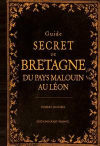 Thierry Jigourel - Guide secret de Bretagne - Du pays malouin au Léon.