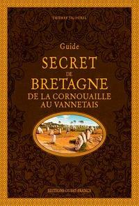 Thierry Jigourel - Guide secret de Bretagne - De la Cornouaille au Vannetais.