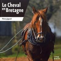 Thierry Jigourel - Le cheval en Bretagne.