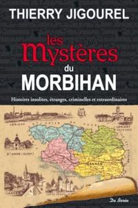 Thierry Jigourel - Les mystères du Morbihan.