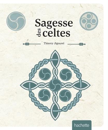 Thierry Jigourel - Sagesse celtique.