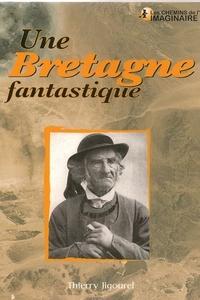Thierry Jigourel - Une Bretagne fantastique.
