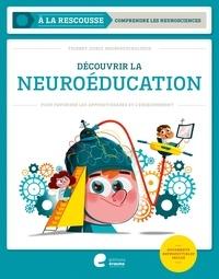 Thierry Joiris - Découvrir la neuroéducation - Pour favoriser les apprentissages et l'enseignement.