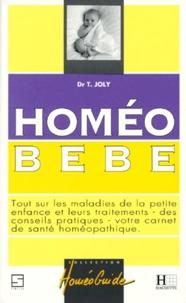 HOMEO BEBE. Tout sur les maladies de la petite enfance et leurs traitements, des conseils pratiques, votre carnet de santé homéopathique.pdf