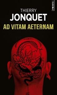Thierry Jonquet - Ad vitam aeternam.