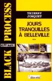 Thierry Jonquet - Jours tranquilles à Belleville - Récit.