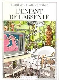 Thierry Jonquet et  Testart - L'enfant de l'absente.