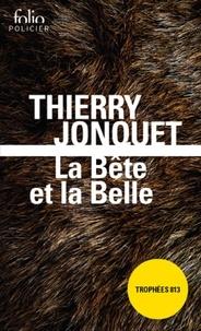 Thierry Jonquet - La Bête et la Belle.