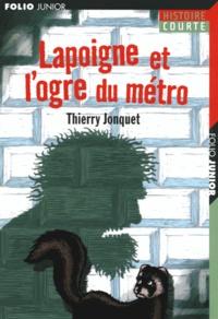 Thierry Jonquet - Lapoigne et l'ogre du métro.