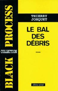 Thierry Jonquet - Le bal des débris.