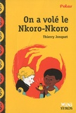 Thierry Jonquet - On a volé le Nkoro-Nkoro.