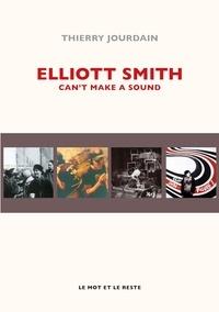 Thierry Jourdain - Elliott Smith - Can't Make A Sound.