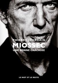Télécharger des fichiers pdf gratuits ebooks Miossec  - Une bonne carcasse in French 9782360549634 PDB CHM par Thierry Jourdain