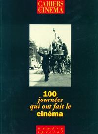 Thierry Jousse et Patrice Rollet - 100 journées qui ont fait le cinéma.